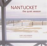 Nantucket: The Quiet Season - Cary Hazlegrove, Nathaniel Philbrick