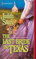 The Last Bride in Texas - Judith Stacy