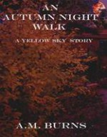 An Autumn Night Walk - A.M. Burns