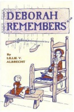 Deborah Remembers - Lillie V Albrecht, Rita Newton, Susanne Alleyn