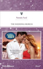 Mills & Boon : The Wedding Heiress (Going Back) - Pamela Ford