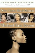 Why I Love Black Women - Michael Eric Dyson