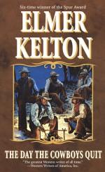 The Day the Cowboys Quit - Elmer Kelton