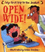 Open Wide!: My First Trip to the Dentist (New Experiences) - Jen Green, Mike Gordon