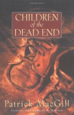 Children of the Dead End - Patrick MacGill