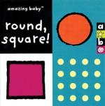 Amazing Baby: Round, Square! - Amanda Wood, Emma Dodd