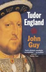 Tudor England - John Guy