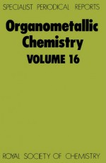 Organometallic Chemistry, Volume 16 - Edward W. Abel, A.J. Gordon, Royal Society of Chemistry