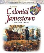 Explore Colonial Jamestown with Elaine Landau - Elaine Landau