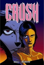 Crush - Sean Murphy, Jason Hall