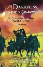 Darkness, Mist & Shadows - Volume 1 [pb] - Basil Copper, Stephen Jones, Gary Gianni, Allen Kosowski, Les Edwards, Stephen E. Fabian
