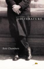 Loiterature - Ross Chambers