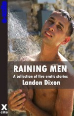 Raining Men - a collection of gay erotic stories - Landon Dixon