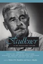 Faulkner in the Twenty-First Century (Faulkner and Yoknapatawpha Series) - Robert W. Hamblin, Ann J. Abadie