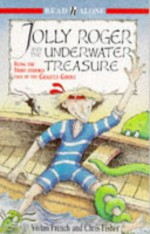 Jolly Roger and the Underwater Treasure: Being the Third Terrible Tale of the Ghastly Ghoul (Read Alones) - Vivian French