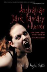 Australian Dark Fantasy and Horror Volume 3 - Angela Challis, Martin Livings