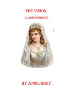 The Vision - April Grey