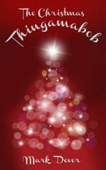 The Christmas Thingamabob - Mark Dever