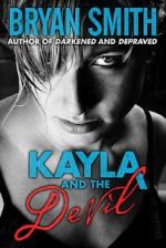 Kayla and the Devil - Bryan Smith
