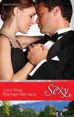 One Night With Her Ex - Lucy King
