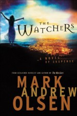 Watchers, The (Covert Missions Book #1) - Mark Andrew Olsen