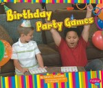Birthday Party Games - Sarah L. Schuette, Gail Saunders-Smith