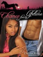 Chance for a Lifetime - Dahlia Rose