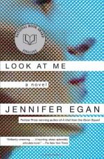 Look at Me - Jennifer Egan