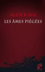 Les âmes piégées (Mira) (French Edition) - Alex Kava, Joëlle Touati