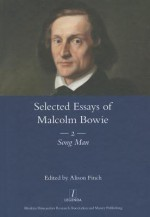 The Selected Essays of Malcolm Bowie II: Song Man - Malcolm Bowie