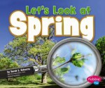 Let's Look at Spring - Sarah L. Schuette, Gail Saunders-Smith