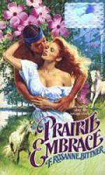 Prairie Embrace - Rosanne Bittner, F. Rosanne Bittner