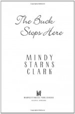The Buck Stops Here - Mindy Starns Clark