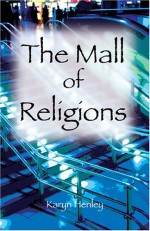 The Mall Of Religions - Karyn Henley