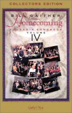 Homecoming Souvenir Songbook Volume 4 - Bill Gaither