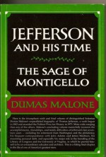 Jefferson and His Time (The Sage of Monticello : Volume Six) - Dumas Malone