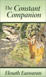 The Constant Companion 3 Ed - Eknath Easwaran