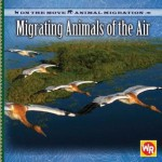 Migrating Animals of the Air - Jacqueline A. Ball, Susan Nations, Debra Voege