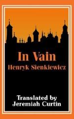 In Vain - Henryk Sienkiewicz, Jeremiah Curtin