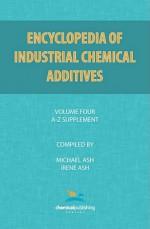 Encyclopedia of Industrial Additives, Volume 4 - Michael Ash, Irene Ash