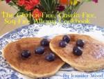 The Gluten-Free, Casein-Free, Soy-Free Allergy Cookbook - Jennifer Wood