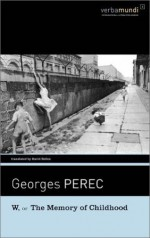 W, or the Memory of Childhood - Georges Perec, David Bellos