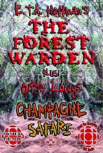 The Forest Warden/Champagne Safari - E.T.A. Hoffmann, Otto Lowy