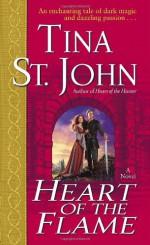 Heart of the Flame - Tina St. John, Lara Adrian