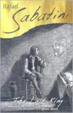 The Lost King - Rafael Sabatini