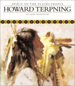 Howard Terpning: Spirit of the Plains People - Don Hedgpeth, Elmer Kelton