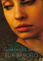 The Goldsmith's Secret - Elia Barceló, David Frye