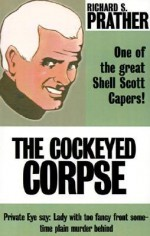 The Cockeyed Corpse - Richard S. Prather
