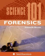 Science 101: Forensics - Edward R. Ricciuti