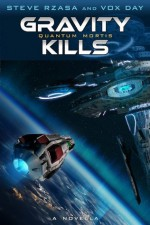 QUANTUM MORTIS: Gravity Kills - Steve Rzasa, Vox Day